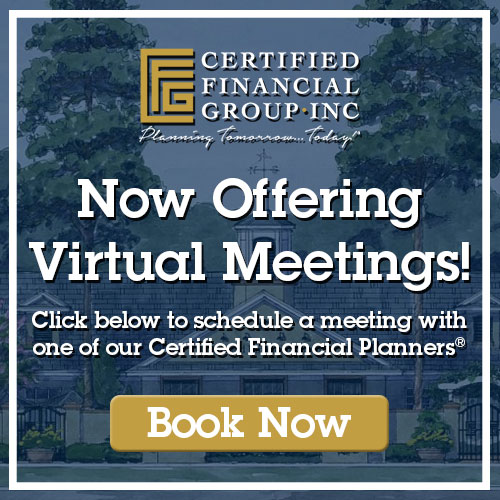 Now Offering Virtual Meetings! Click below to schedule a meeting with one of our Certified Financial Planners®